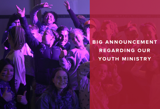 Big Announcement Regarding Our Youth Ministry